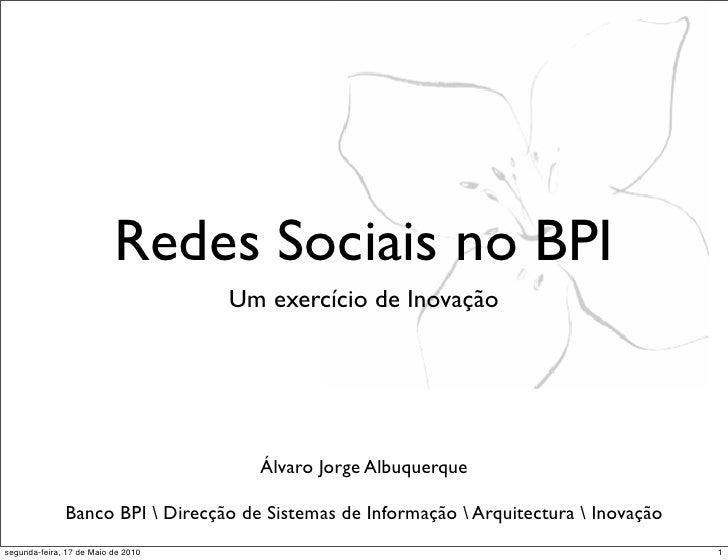 Redes Sociais no BPI                                     Um exercício de Inovação                                         ...