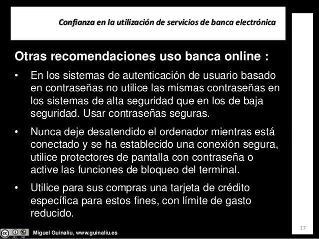 Miguel Guinalíu, www.guinaliu.es Confianzaenlautilizacióndeserviciosdebancaelectrónica 17 Otras recomendaciones us...