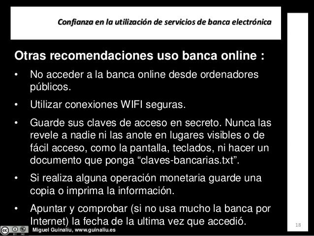 Miguel Guinalíu, www.guinaliu.es Confianzaenlautilizacióndeserviciosdebancaelectrónica 18 Otras recomendaciones us...