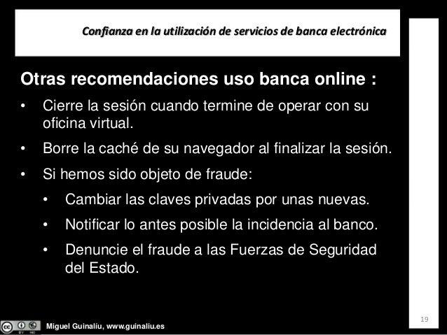 Miguel Guinalíu, www.guinaliu.es Confianzaenlautilizacióndeserviciosdebancaelectrónica 19 Otras recomendaciones us...