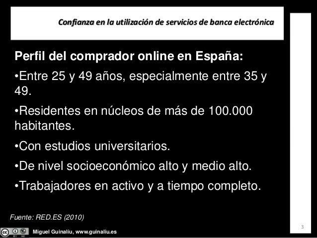 Miguel Guinalíu, www.guinaliu.es Confianzaenlautilizacióndeserviciosdebancaelectrónica 3 Perfil del comprador onli...