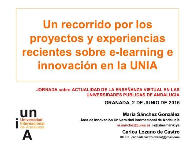 Un recorrido por los proyectos y experiencias recientes sobre e-learning e innovación en la UNIA JORNADA sobre ACTUALIDAD ...
