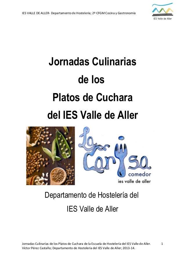 IES VALLE DE ALLER- Departamento de Hostelería; 2º CFGM Cocina y Gastronomía  Jornadas Culinarias de los Platos de Cuchara...
