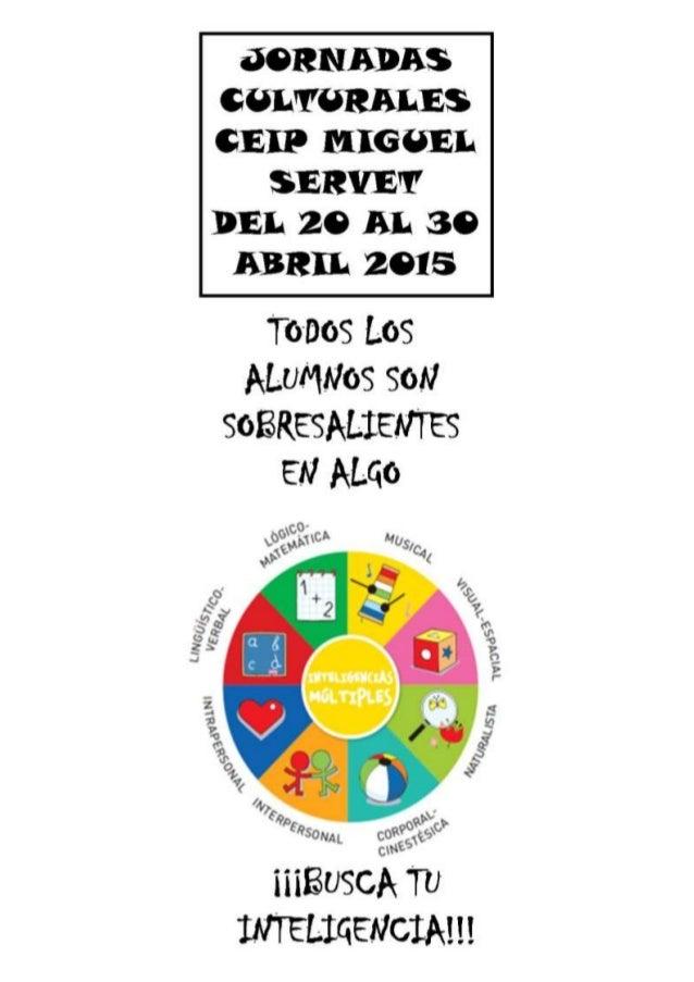 JORNADAS CULTURALES CEIP MIG (¡EL  SERVER' DEL 20 AL 30 ABRIL 2015     Tonos Los ALuMNos soN soBREsALIEmES EN ALGo  INTELI...