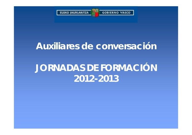Auxiliares de conversaciónJORNADAS DE FORMACIÓN      2012-2013
