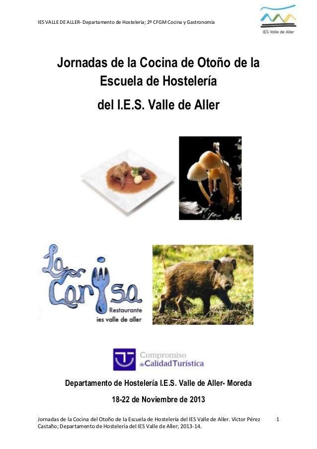 IES VALLE DE ALLER- Departamento de Hostelería; 2º CFGM Cocina y Gastronomía  Jornadas de la Cocina de Otoño de la Escuela...