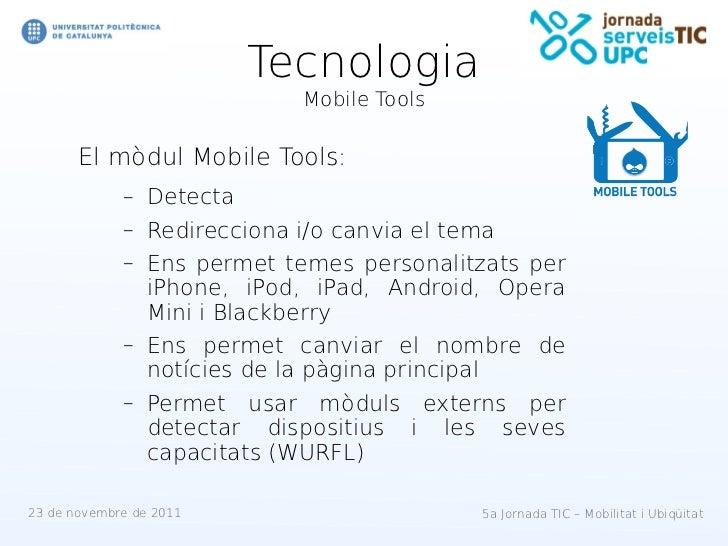 Tecnologia                              Mobile Tools       El mòdul Mobile Tools:             –   Detecta             –   ...