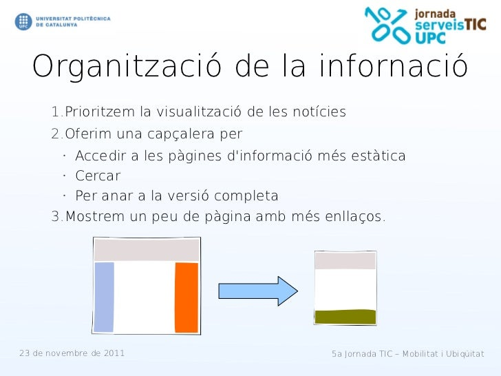 Organització de la infornació      1.Prioritzem la visualització de les notícies      2.Oferim una capçalera per         •...