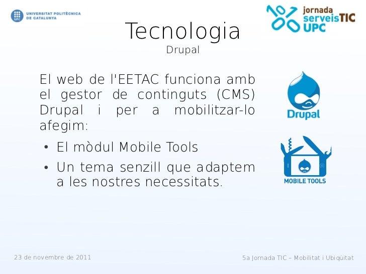 Tecnologia                            Drupal       El web de lEETAC funciona amb       el gestor de continguts (CMS)      ...