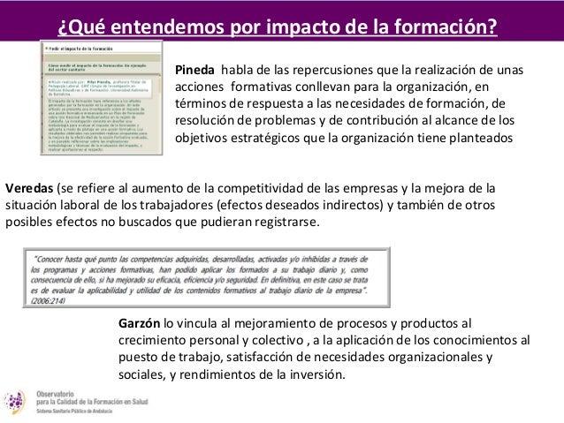 Homogeneizar el conceptoEfectividad de la formación realizada sobre el desarrollo de losprofesionales y su incidencia en e...