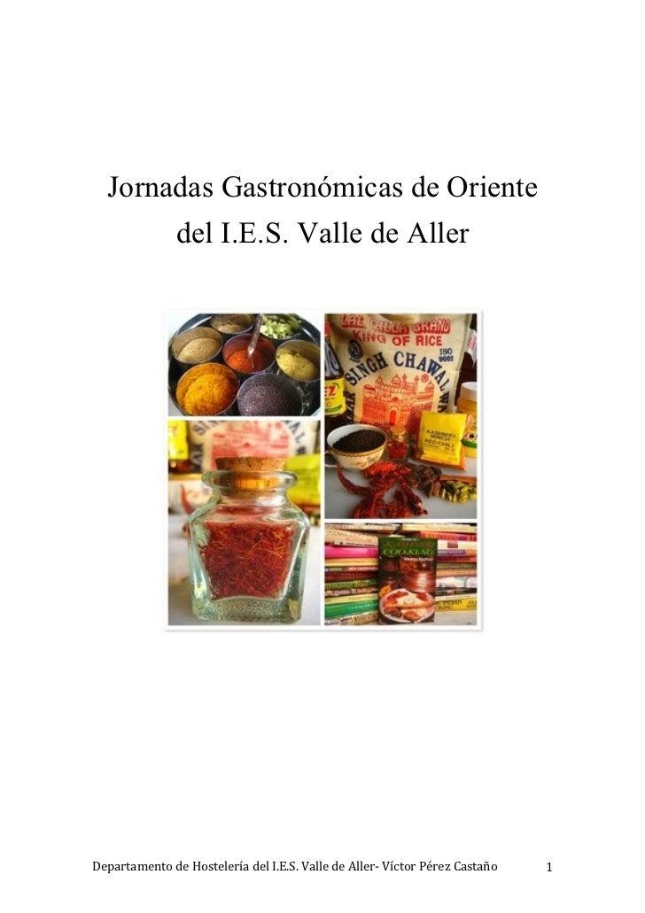 Jornadas Gastronómicas de Oriente               del I.E.S. Valle de AllerDepartamento de Hostelería del I.E.S. Valle de Al...
