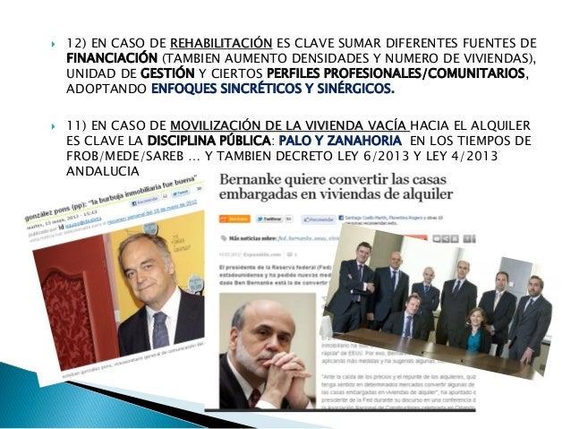  12) EN CASO DE REHABILITACIÓN ES CLAVE SUMAR DIFERENTES FUENTES DE FINANCIACIÓN (TAMBIEN AUMENTO DENSIDADES Y NUMERO DE ...