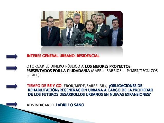 INTERES GENERAL URBANO-RESIDENCIAL OTORGAR EL DINERO PÚBLICO A LOS MEJORES PROYECTOS PRESENTADOS POR LA CIUDADANÍA (AAPP +...
