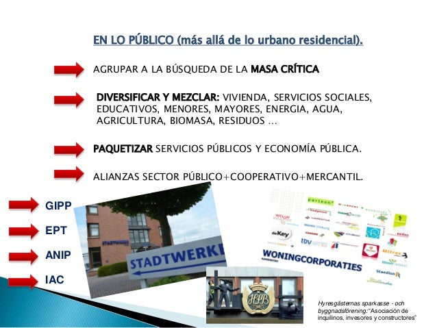 EN LO PÚBLICO (más allá de lo urbano residencial). AGRUPAR A LA BÚSQUEDA DE LA MASA CRÍTICA DIVERSIFICAR Y MEZCLAR: VIVIEN...