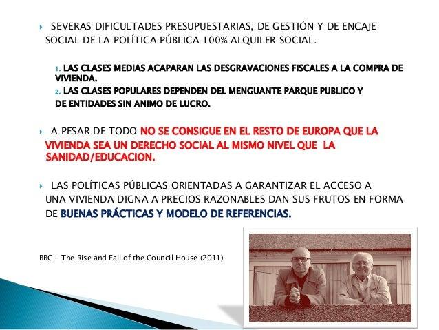  SEVERAS DIFICULTADES PRESUPUESTARIAS, DE GESTIÓN Y DE ENCAJE SOCIAL DE LA POLÍTICA PÚBLICA 100% ALQUILER SOCIAL. 1. LAS ...