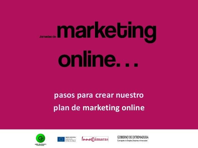 Jornadas de marketing online… pasos para crear nuestro plan de marketing online