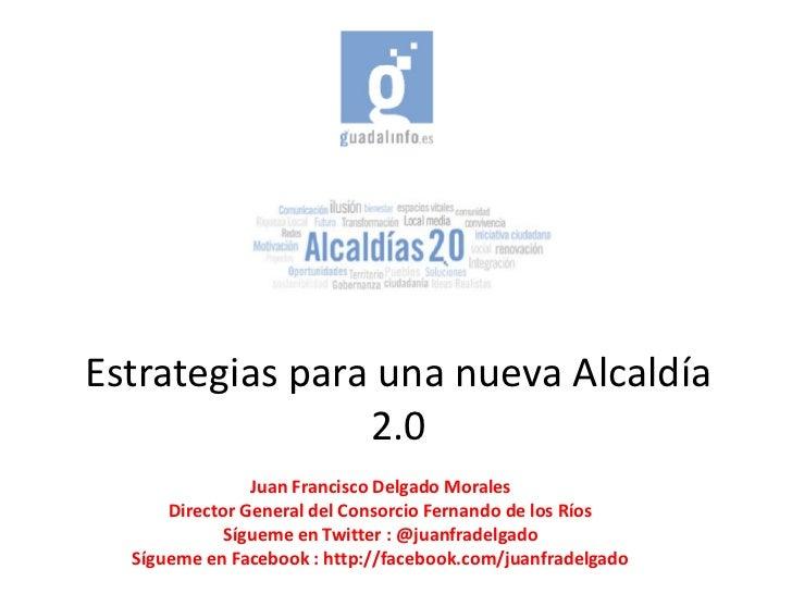 Estrategias para una nueva Alcaldía                2.0                Juan Francisco Delgado Morales      Director General...
