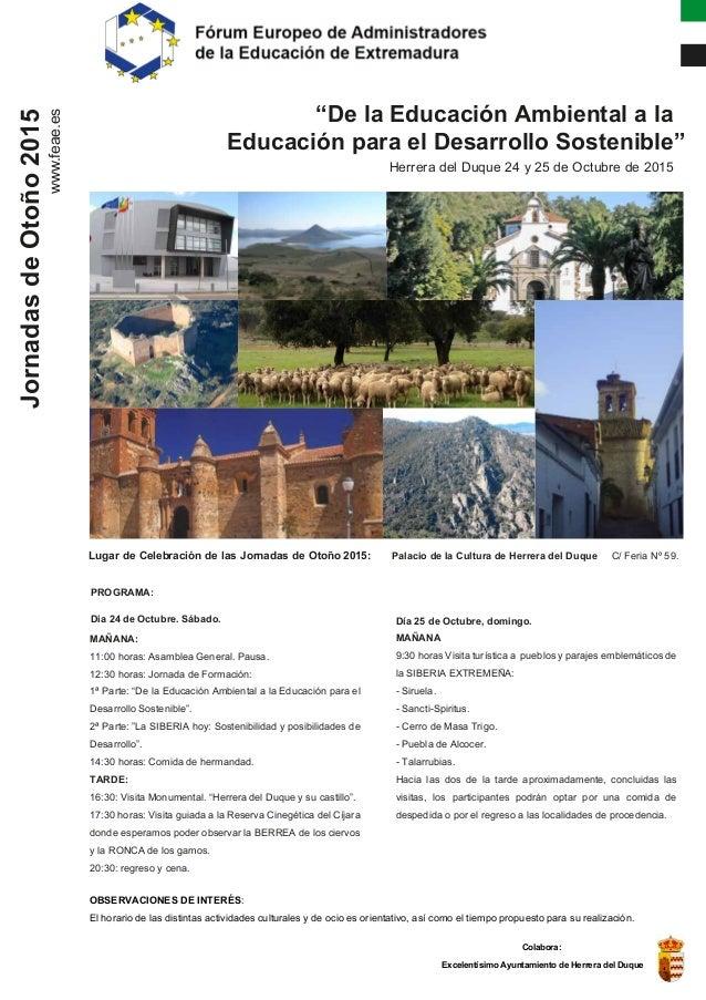 """JornadasdeOtoño2015 """"De la Educación Ambiental a la Educación para el Desarrollo Sostenible"""" Herrera del Duque 24 y 25 de ..."""