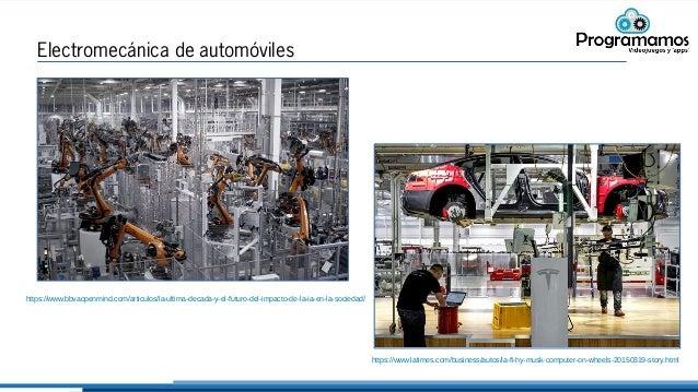 Electromecánica de automóviles https://www.bbvaopenmind.com/articulos/la-ultima-decada-y-el-futuro-del-impacto-de-la-ia-en...