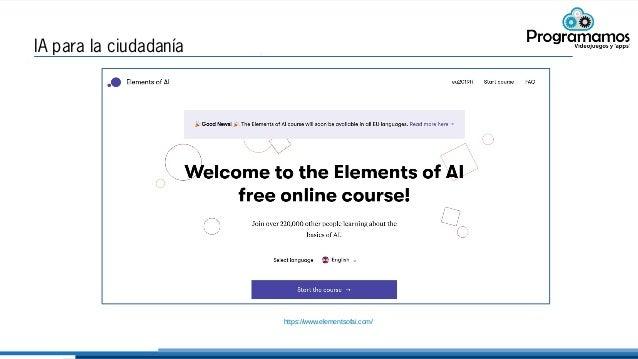 IA para la ciudadanía https://www.elementsofai.com/