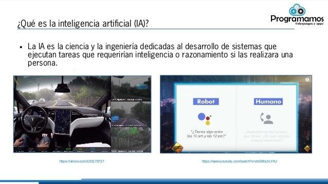 ● La IA es la ciencia y la ingeniería dedicadas al desarrollo de sistemas que ejecutan tareas que requerirían inteligencia...