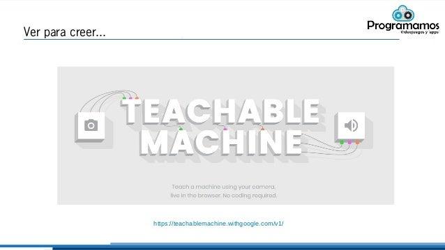 Ver para creer... https://teachablemachine.withgoogle.com/v1/