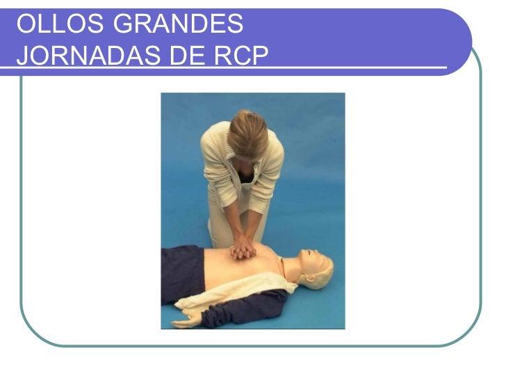 OLLOS GRANDES JORNADAS DE RCP