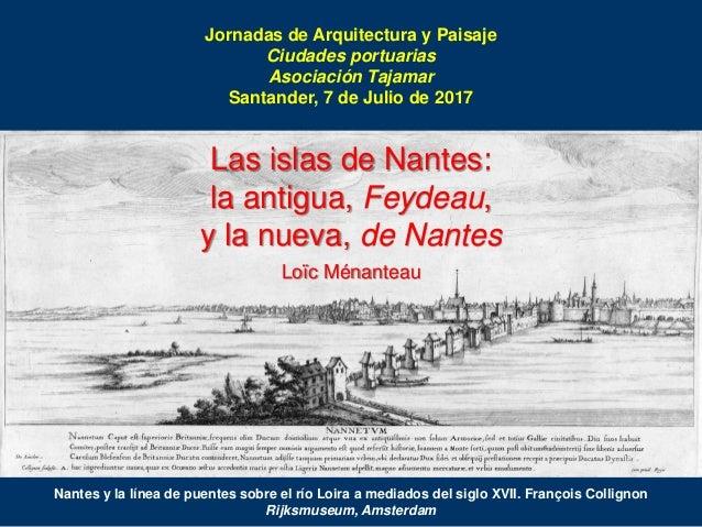 Nantes y la línea de puentes sobre el río Loira a mediados del siglo XVII. François Collignon Rijksmuseum, Amsterdam Jorna...