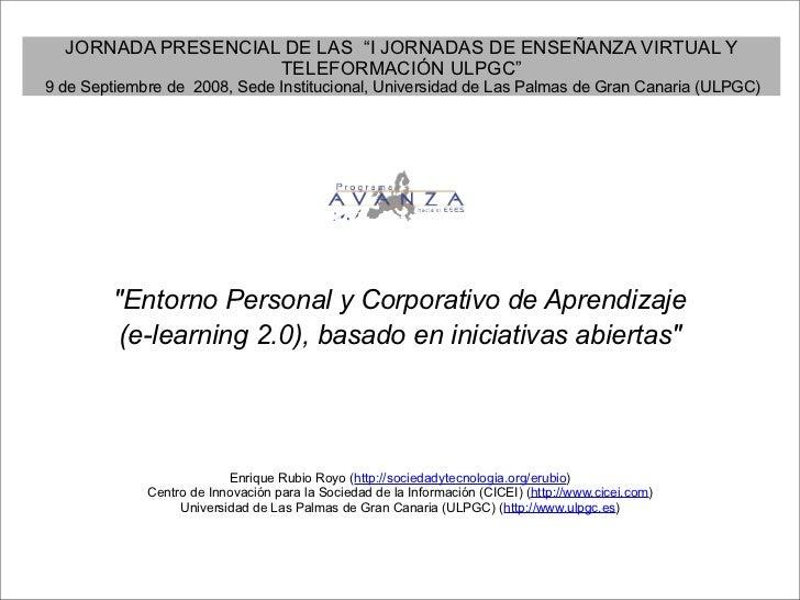 """JORNADA PRESENCIAL DE LAS """"I JORNADAS DE ENSEÑANZA VIRTUAL Y                     TELEFORMACIÓN ULPGC"""" 9 de Septiembre de 2..."""