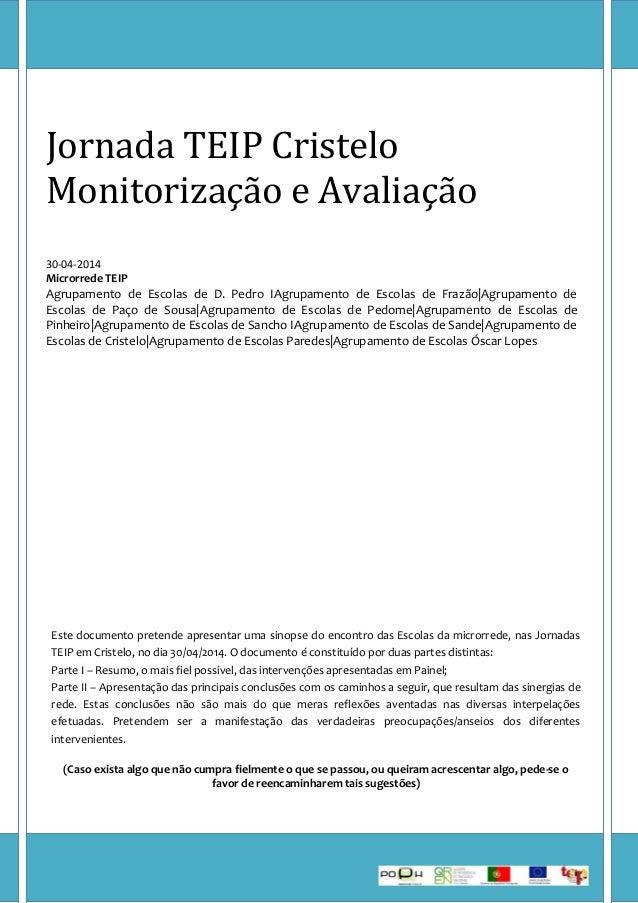 Jornada TEIP Cristelo Monitorização e Avaliação 30-04-2014 Microrrede TEIP Agrupamento de Escolas de D. Pedro IAgrupamento...