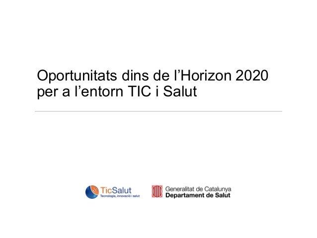 Oportunitats dins de l'Horizon 2020 per a l'entorn TIC i Salut