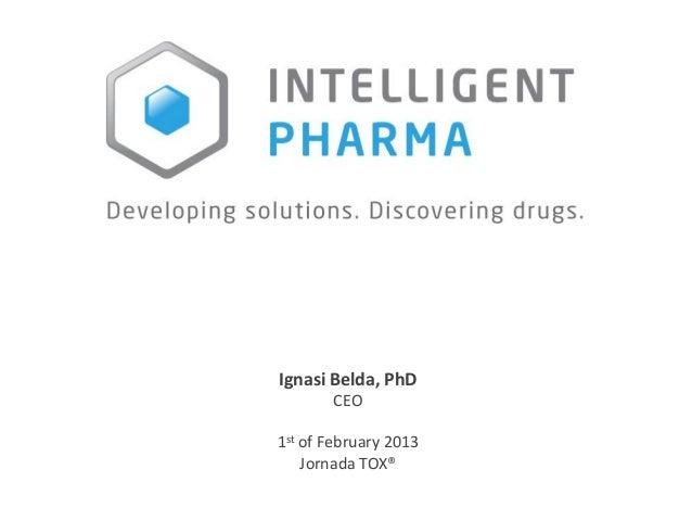 Ignasi Belda, PhD       CEO1st of February 2013    Jornada TOX®