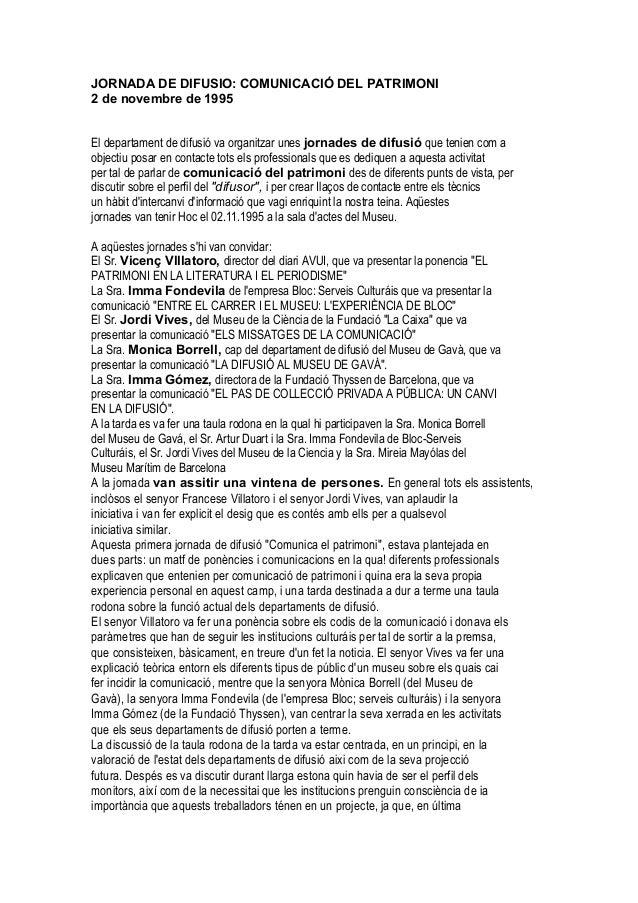 JORNADA DE DIFUSIO: COMUNICACIÓ DEL PATRIMONI  2 de novembre de 1995  El departament de difusió va organitzar unes jornade...