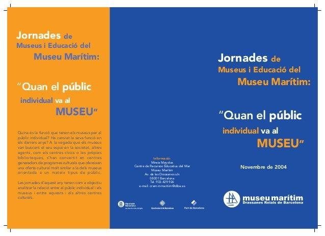 Diputació  Barcelona  xarxa de municipis  Informació:  Mireia Mayolas  Centre de Recursos Educatius del Mar  Museu Marítim...
