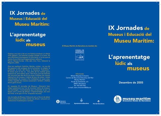 IX Jornades de  lúdic als  Desembre de 2005  Informació:  Mireia Mayolas Creixams  Centre de Recursos Educatius del Mar  M...