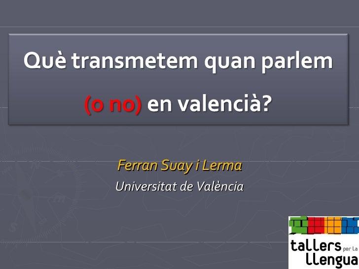Ferran Suay i Lerma Universitat de València