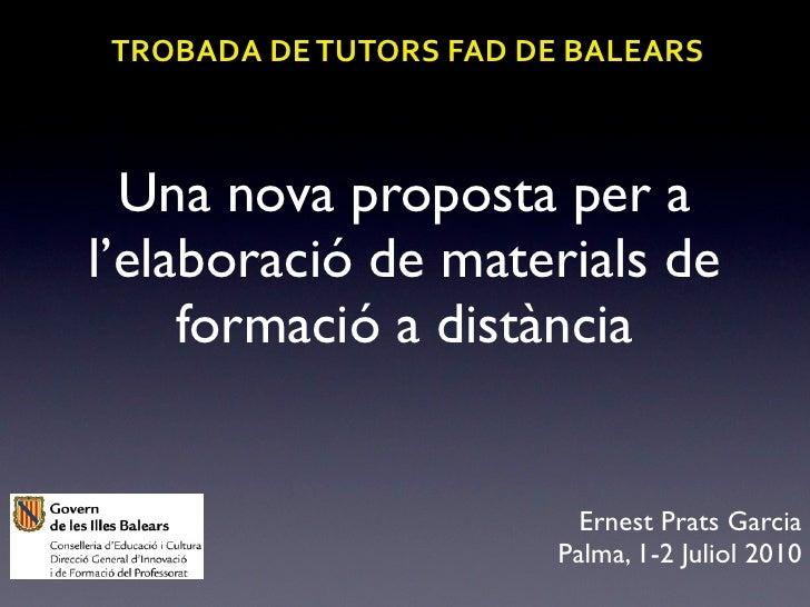 TROBADA  DE  TUTORS  FAD  DE  BALEARS      Una nova proposta per a l'elaboració de materials de      formació a ...