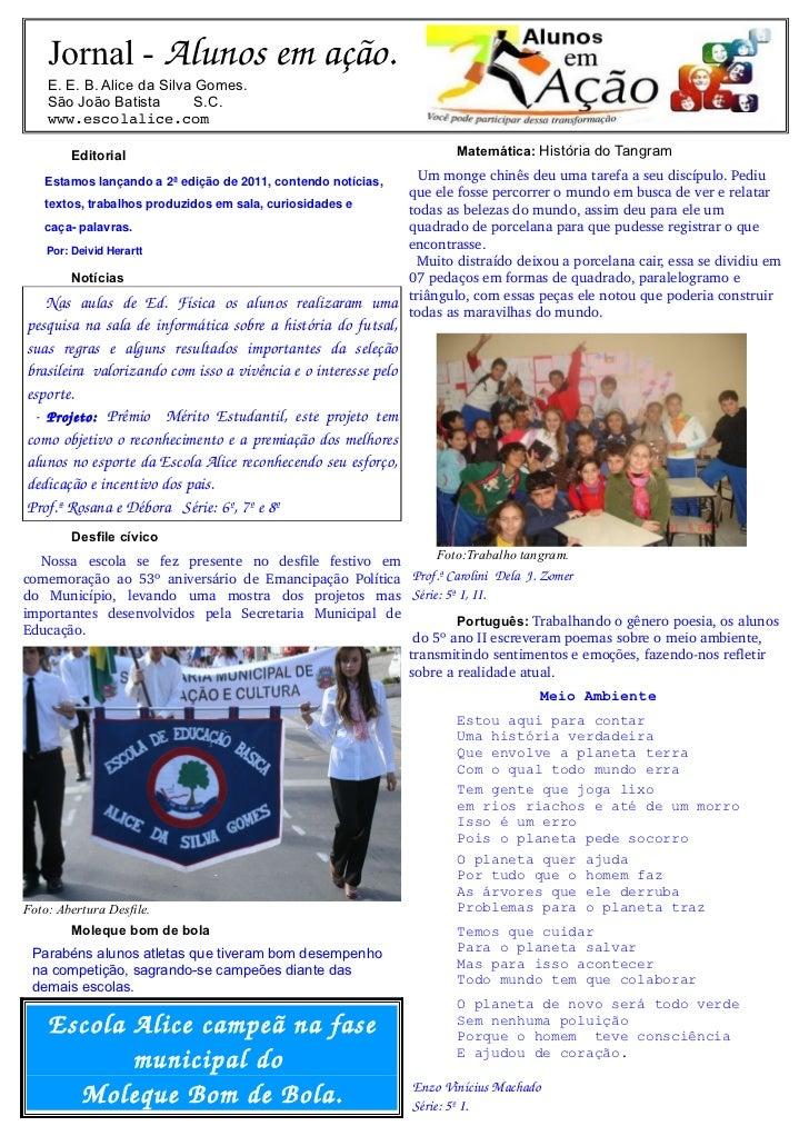 Jornal - Alunosemação.    E. E. B. Alice da Silva Gomes.    São João Batista        S.C.    www.escolalice.com        Ed...