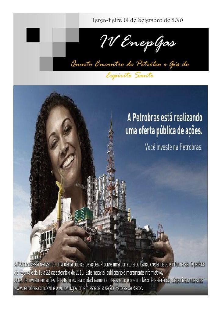 Terça-Feira 14 de Setembro de 2010            IV EnepGas Quarto Encontro de Petróleo e Gás do           Espirito Santo