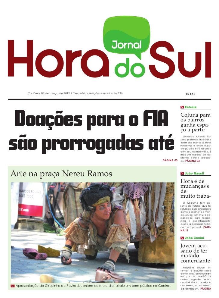 Criciúma, 06 de março de 2012 l Terça-feira, edição concluída às 23h                           R$ 1,50                    ...