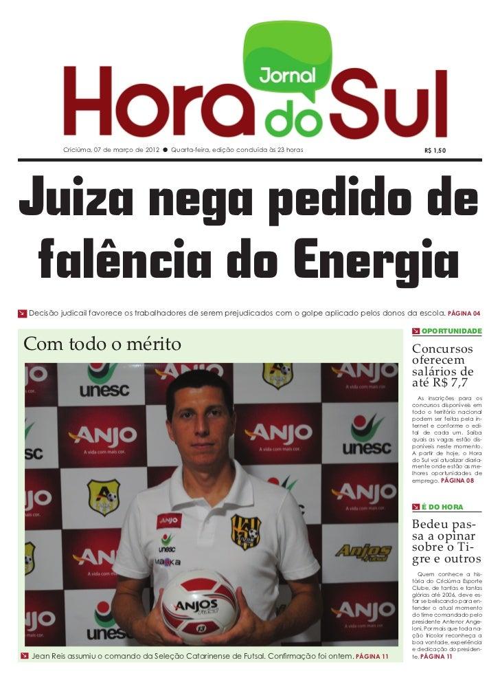 Criciúma, 07 de março de 2012 l Quarta-feira, edição concluída às 23 horas                     R$ 1,50Juiza nega pedido de...