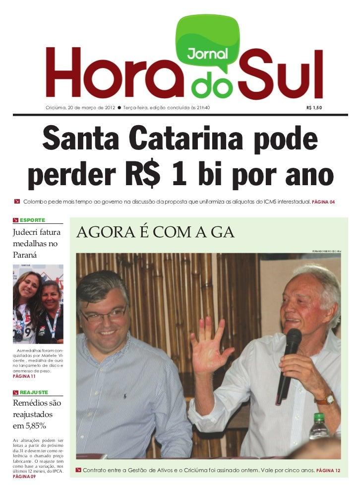 Criciúma, 20 de março de 2012 l Terça-feira, edição concluída às 21h40                             R$ 1,50        Santa Ca...