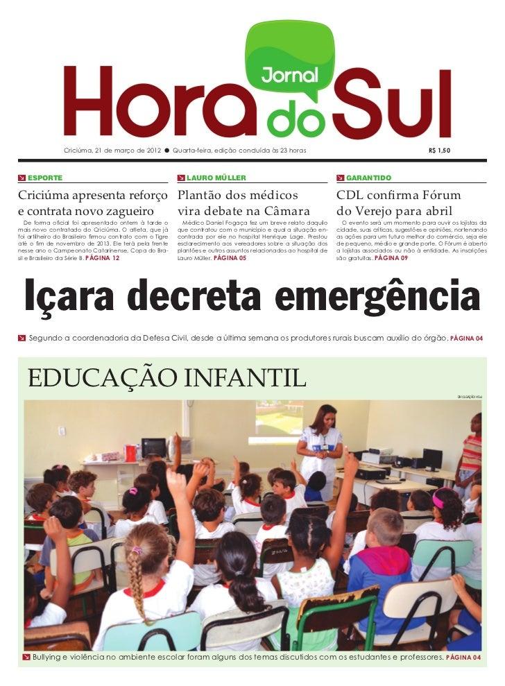 Criciúma, 21 de março de 2012 l Quarta-feira, edição concluída às 23 horas                                                ...