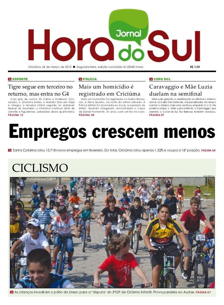 Criciúma, 26 de março de 2012 l Segunda-feira, edição concluída às 22h40 horas                                            ...