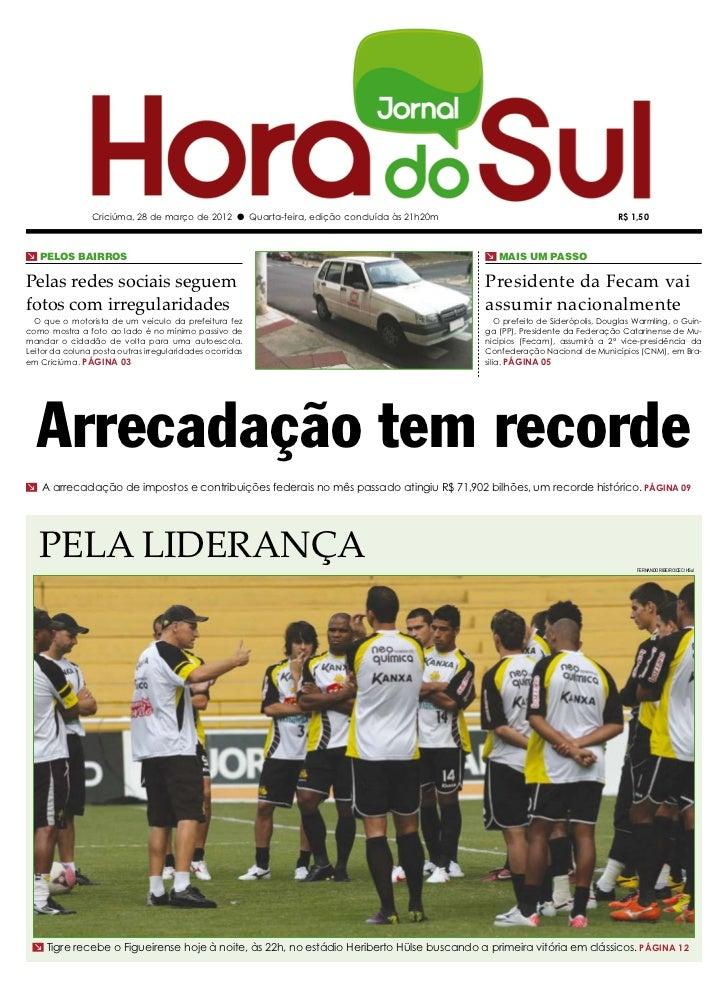 Criciúma, 28 de março de 2012 l Quarta-feira, edição concluída às 21h20m                                     R$ 1,50m pelo...