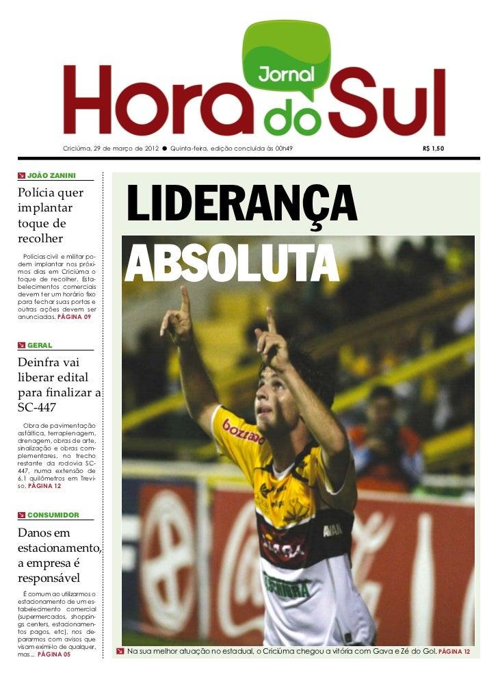 Criciúma, 29 de março de 2012 l Quinta-feira, edição concluída às 00h49                            R$ 1,50m João ZaniniPol...