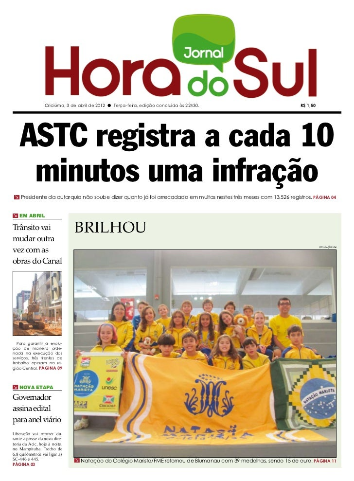 Criciúma, 3 de abril de 2012 l Terça-feira, edição concluída às 22h30.                           R$ 1,50   ASTC registra a...