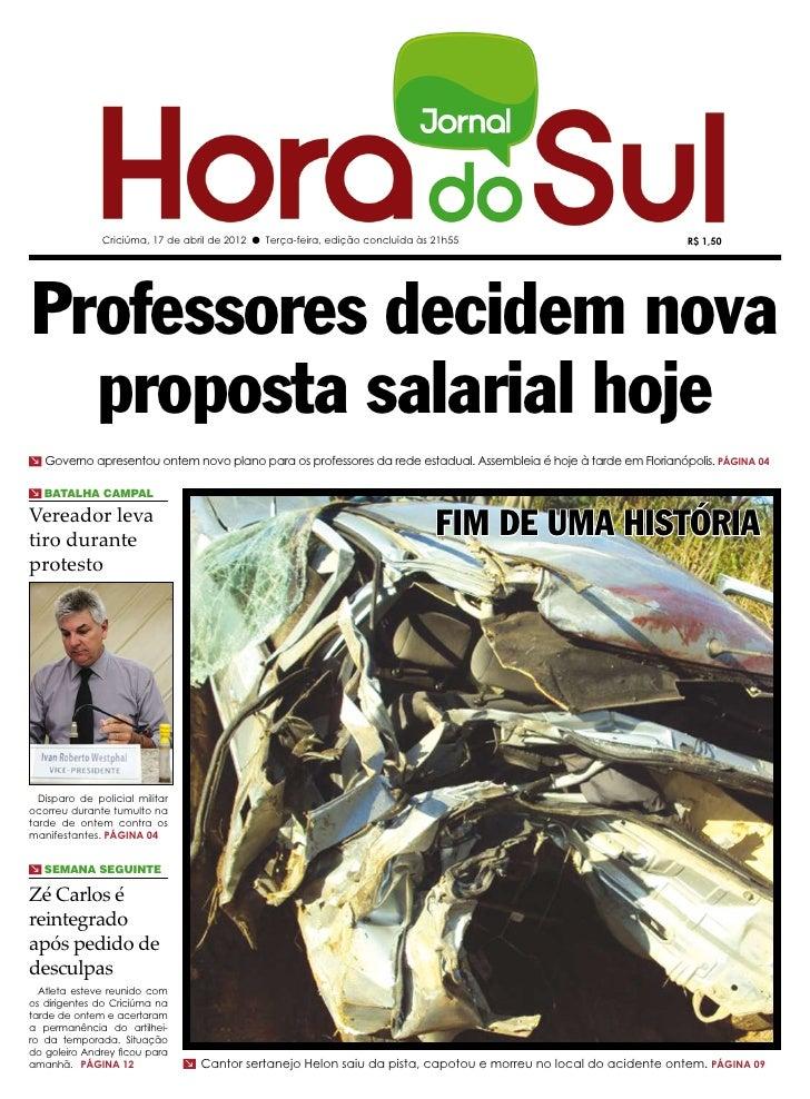 Criciúma, 17 de abril de 2012 l Terça-feira, edição concluída às 21h55                             R$ 1,50Professores deci...