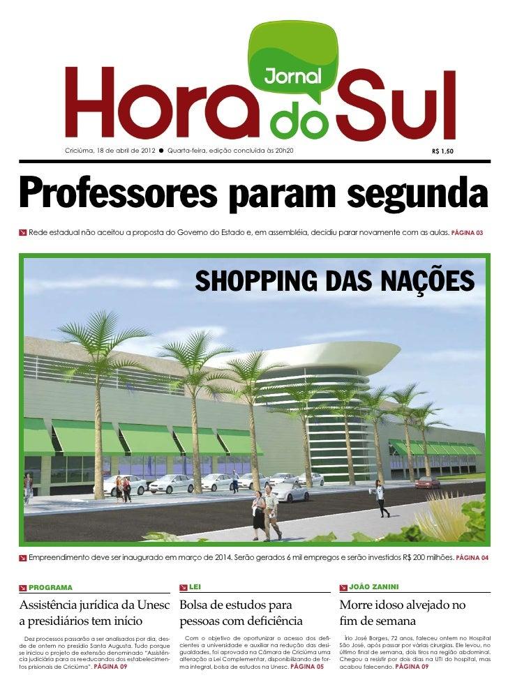 Criciúma, 18 de abril de 2012 l Quarta-feira, edição concluída às 20h20                                                   ...