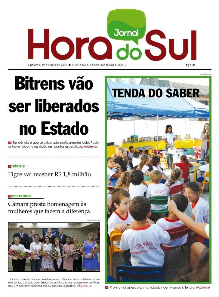 Criciúma, 19 de abril de 2012 l Quinta-feira, edição concluída às 00h15                                                   ...